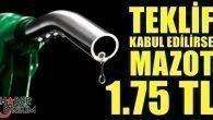AKP, MHP'NİN TEKLİFİNİ DESTEKLERSE MAZOT 1.75 TL