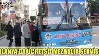 Alanya'da Ücretsiz Mezarlık Servisi