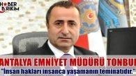 Antalya Emniyet Müdürü Cemil TONBUL'un Dünya İnsan Hakları Günü Mesajı