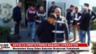 Antalya Emniyetinden Başarılı Operasyon