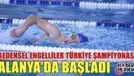 Bedensel EngellilerTürkiye Bireysel Yüzme Şampiyonası Başladı