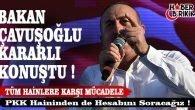 """Çavuşoğlu: """"PKKHaininden de Hesabını Soracağız"""""""