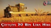 Çiftçiye 30 Bin Lira Hibe Desteği