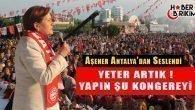 Meral Akşener Antalya'dan Genel Merkeze Seslendi 'Yapın Şu Kongreyi!'