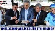 MHP Antalya Ahilik Kültür Etkinliğinde