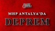 MHP Antalya'da Deprem!