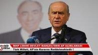 MHP Lideri Bahçeli'den AP Açıklaması