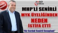MHP'li Senirli Neden MYK'dan İstifa Etti