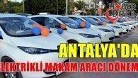 Türel : 'Bugün Antalya'da elektrikli otomobil çağı başlıyor…'