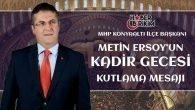 MHP Konyaaltı İlçe Başkanı Metin Ersoy'un Kadir Gecesi Mesajı
