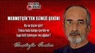 Mehmetçik'ten Elinizi Çekin!