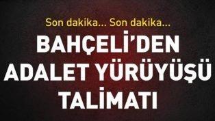 MHP Lideri Bahçeli'den Adalet Yürüyüşü Talimatı