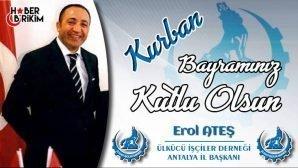 Ülkücü İşçiler Derneği Antalya İl Başkanı Erol Ateş'in Bayram Mesajı