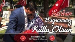 MHP Kepez İlçe Başkanı Mehmet Seyyar'ın Bayram Mesajı