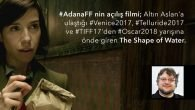 "24. Adana Film Festivali'nin açılış filmi ""The Shape of Water"" oldu"