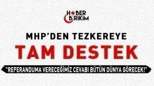 MHP'den Tezkereye Tam Destek!