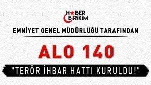Alo 140 Terör İhbar Hattı Kuruldu!
