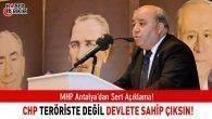 """MHP'li Tunç: """"CHP Teröriste Değil Devlete Sahip Çıksın!"""""""