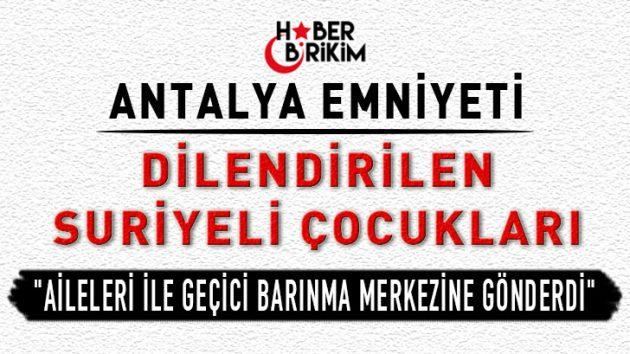 Antalya Emniyetinden Dilenci Operasyonu!