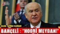 """Devlet Bahçeli: """"Hodri Meydan!"""""""