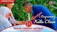MHP Finike İlçe Başkanı Hakan Türksoy Akpınar'ın Bayram Mesajı