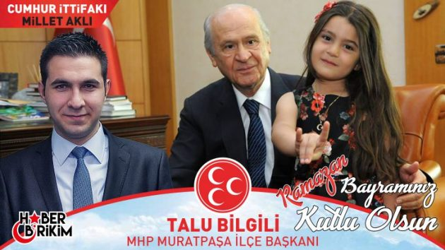MHP Muratpaşa İlçe Başkanı Talu Bilgili'nin Bayram Mesajı