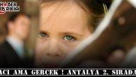 Acı Ama Gerçek ! Antalya 2. Sırada Yer Aldı