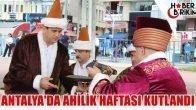 Antalya 20. Ahilik Kültür Haftası Kutlamaları