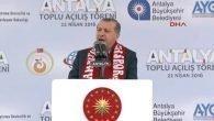 Cumhurbaşkanı'nın Antalya'da Yapacağı Toplu Açılış Listesi