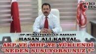 DP'li Kartal AKP ve MHP'ye Yüklendi 'Neden Susuyorsunuz ?'