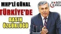MHP'Lİ GÜNAL 'TÜRKİYE'DE BASIN ÖZGÜR AMA NASIL…'