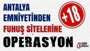 Antalya Emniyetinden Fuhuş Sitelerine Operasyon