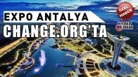 Antalya EXPO Fuar Alanı İçin Change.org'ta İmza Kampanyası Başlatıldı