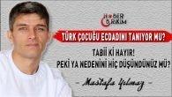 Türk Çocuğu Ecdadını Tanıyor mu?