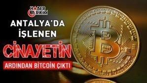 ANTALYA'da Bitcoin Cinayeti!
