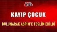 Kayıp Çocuk Bulunarak Adana ASPİM'e Teslim Edildi