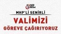 """MHP'li Senirli: """"Valimizi Göreve Çağırıyoruz!"""""""