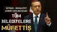 """Cumhurbaşkanı Erdoğan Talimat Verdi """"Tüm Belediyelere Müfettiş Gönderilecek!"""""""