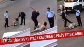 Türkiye'yi Ayağa Kaldıran O Polis Tutuklandı!
