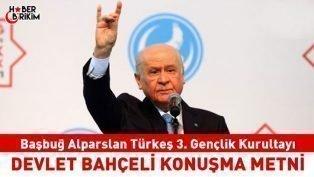 Devlet Bahçeli, Başbuğ Alparslan Türkeş 3. Gençlik Kurultayı Konuşma Metni