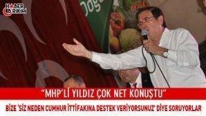 """MHP'li Yıldız """"Neden Cumhur İttifakını Destekliyoruz?"""""""